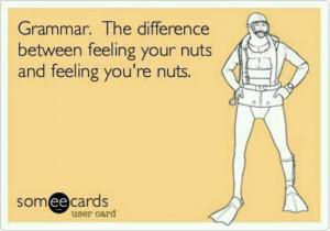 Grammar funny. ;)