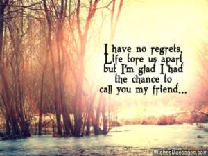 Friendship quote i miss my friend no regrets