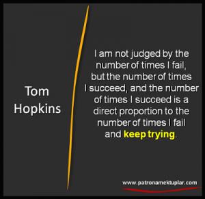 PatronaMektuplar: QUOTES ABOUT KEEP TRYING Tom Hopkins
