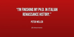 finishing my Ph.D. in Italian Renaissance history.""