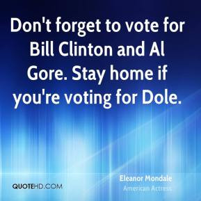 Eleanor Mondale - Don't forget to vote for Bill Clinton and Al Gore ...