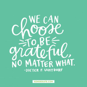 Happy Sunday! Quote from Dieter F. Uchtdorf #gratitude #LDS #Mormon is ...