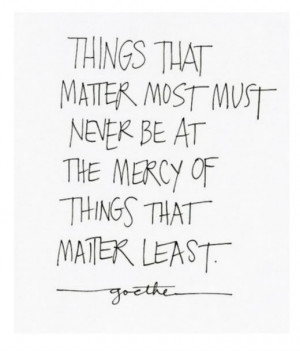 goethe quotes things that matter most