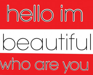 hello im beautiful quote that i made
