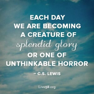 ... of a Blue Collar Christian: Glory or Horror? A Quote by C.S. Lewis