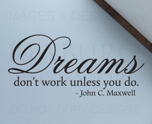 Wall Decal Quote Vinyl Sticker Art Letter Dreams Work if You Do John ...