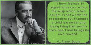 Frank Baum Biography for Kids /Quote | Harrington Harmonies