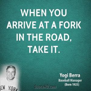 yogi-berra-yogi-berra-when-you-arrive-at-a-fork-in-the-road-take.jpg