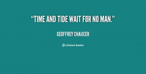 quote-Geoffrey-Chaucer-time-and-tide-wait-for-no-man-70849.png