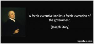 feeble executive implies a feeble execution of the government ...