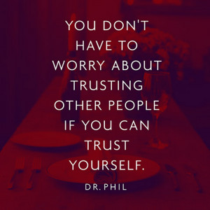 quotes-trust-worry-dr-phil-480x480.jpg