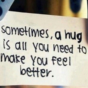 Hug to Make You Feel Better Quotes