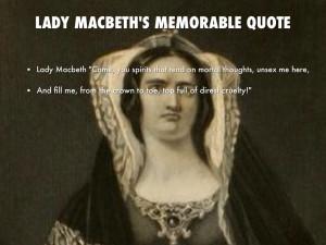 LADY MACBETH'S MEMORABLE QUOTE