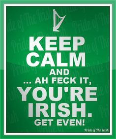 irish quotes google search more irish girls keep calm quotes dust ...