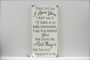 ... Quote, Custom Wood Sign, Love Quote Sign, Wall Art, Sign, Quote Sign