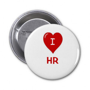 Love HR Human Resources Motivational Saying Button