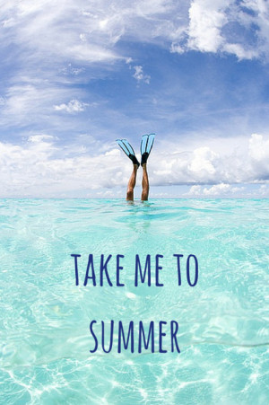 "Let the Summer Begin!"" Quotes"