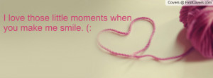 love those little moments when you make me smile. (: , Pictures
