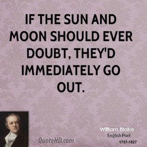 Sun And Moon Quotes If the sun and moon should