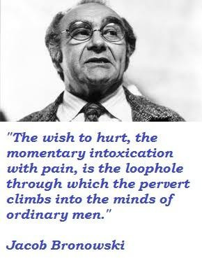 Jacob bronowski famous quotes 4