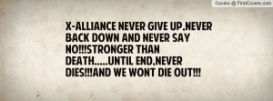 ALLIANCE NEVER GIVE UP,NEVER BACK DOWN AND NEVER SAY NO!!!STRONGER ...