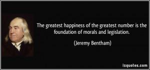 ... number is the foundation of morals and legislation. - Jeremy Bentham