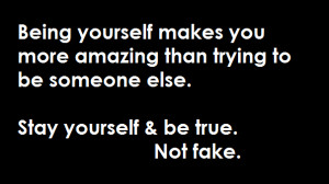http://www.pics22.com/stay-yourself-and-be-true-being-yourself-quote/