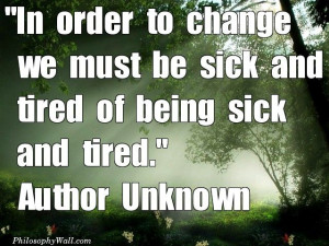in order to change we must be sick and tired of being sick and tired