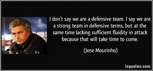 quote-i-don-t-say-we-are-a-defensive-team-i-say-we-are-a-strong-team ...