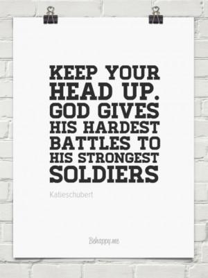... his hardest battles to his strongest soldiers by Katieschubert #418