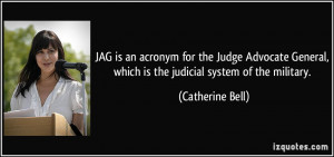 ... , which is the judicial system of the military. - Catherine Bell
