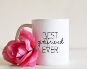 Best Girlfriend Ever Mug, Girlfriend Mug, Unique Gift Idea, Typography ...
