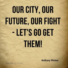 Our city, our future, our fight - let's go get them!