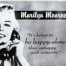 "... to be Happy Alone than Unhappy with Someone"" ~ Happiness Quote"