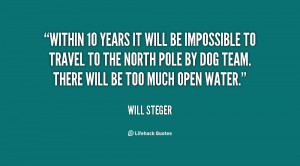 quote-Will-Steger-within-10-years-it-will-be-impossible-112798.png