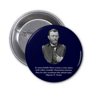 Ulysses S. Grant quotes. Pinback Buttons