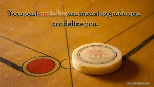 Mistakes Quotes – Your past mistakes are meant to guide you
