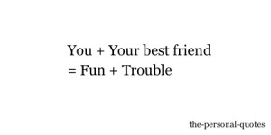 you Personal fun best friend relate relatable Trouble