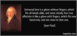 Universal love is a glove without fingers, which fits all bands alike ...