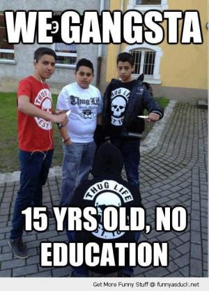 kids boys knife thug life we gangsta 15 years old no education funny ...