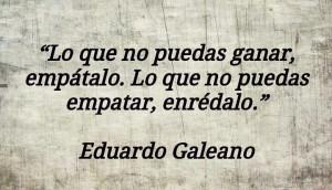 Eduardo Galeano .