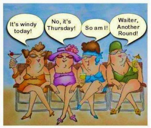 It's windy today! No it's thursday! So Am i! Waiter, Another Round!