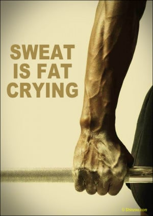 Funny workout quotes: Sweat is fat crying.