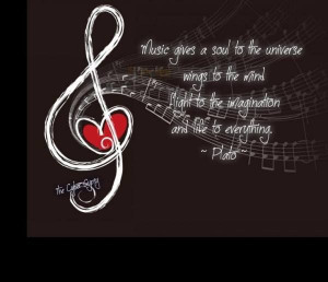 Music gives the soul...
