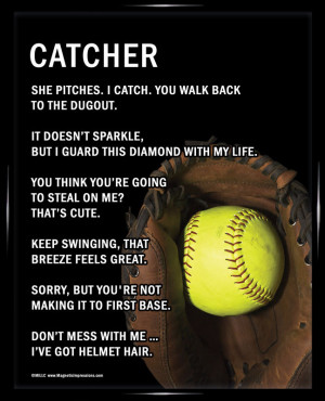 Softball Quotes For Pitchers And Catchers Framed softball catcher 8x10