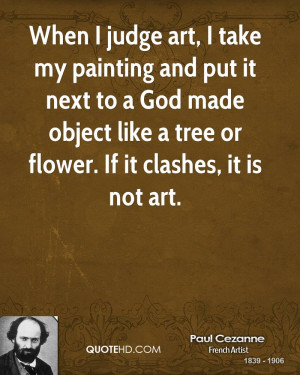 ... -cezanne-art-quotes-when-i-judge-art-i-take-my-painting-and-put.jpg