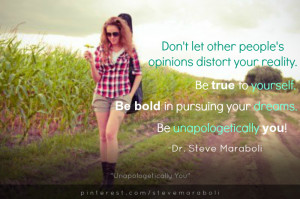 Don't let other people's opinions distort your reality. Be true to ...