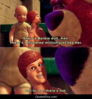She is just a barbie doll… – Toy Story 3