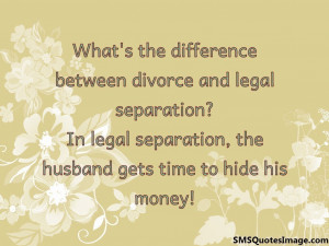 Divorce and legal separation...