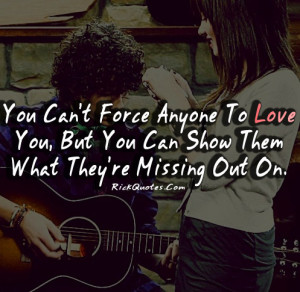 Love Quotes | You Can't Force Anyone